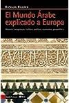 https://libros.plus/el-mundo-arabe-explicado-a-europa-historia-imaginario-cultura-politica-economia-geopolitica/