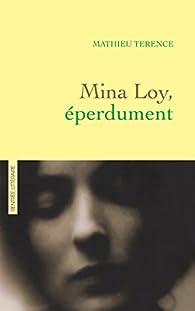 Mina Loy, éperdument  par Mathieu Terence