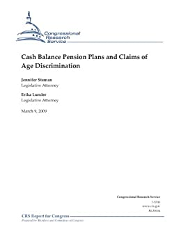 Cash Balance Pension Plans and Claims of Age Discrimination (English Edition) par [Staman, Jennifer, Lunder, Erika]
