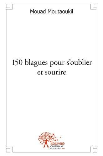 150 Blagues pour S'Oublier et Sourire