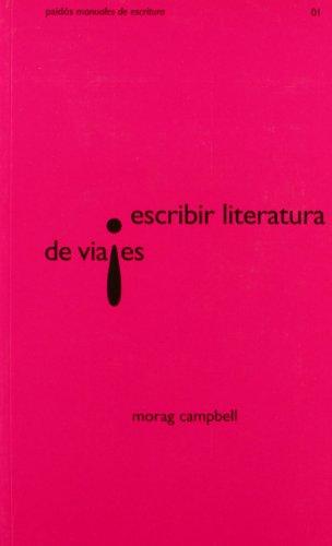 Escribir literatura de viajes (Aprender) por Morag Campbell