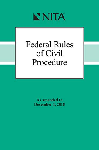 Federal Rules of Civil Procedure: As Amended to December 1, 2018 (NITA) (English Edition) - Advocacy Nita Trial
