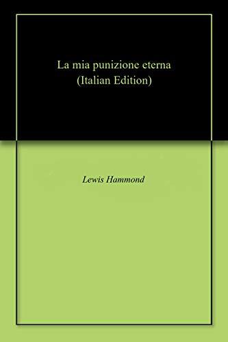 La Mia Punizione Eterna por Lewis  Hammond
