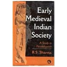 Early Medievel Indian Society