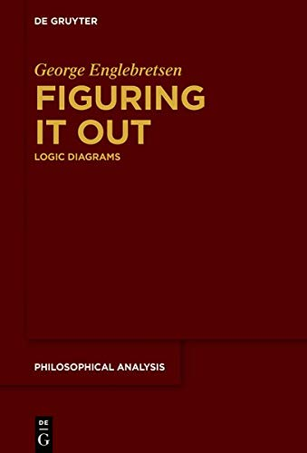 Figuring It Out: Logic Diagrams (Philosophische Analyse / Philosophical Analysis, Band 78)