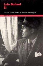 Él, Luis Buñuel (Comunicación) por Paulo Antonio Paranagua