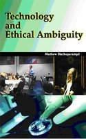 Technology and Ethical Ambiguity por M. Illathuparambil