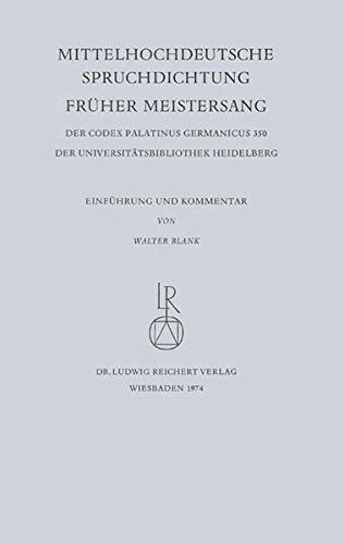 Mittelhochdeutsche Spruchdichtung – Früher Meistersang: Einführung und Kommentar (Facsimilia Heidelbergensia, Band 3)