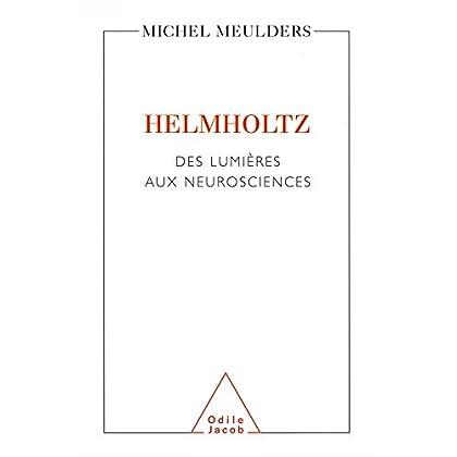 Helmholtz: Des lumières aux neurosciences (SCIENCE HUM)