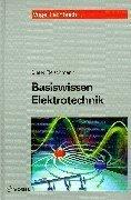 Basiswissen Elektrotechnik. (Lernmaterialien) by Dieter Fleischmann(1999-01-01)