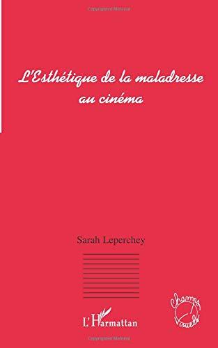 Esthetique de la Maladresse au Cinema par Sarah Leperchey