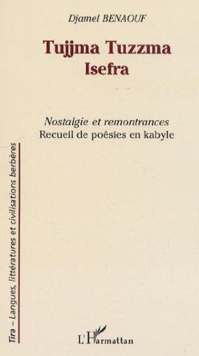 Tujjma Tuzzma Isefra : Nostalgie et remontrances, édition bilingue français-kabyle