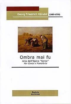 OMBRA MAI FU (XERXES) - arrangiert für Gesang und andere Besetzung - Klavier [Noten / Sheetmusic] Komponist: HAENDEL GEORG FRIEDRICH