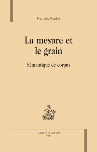La mesure et le grain. Sémantique de corpus