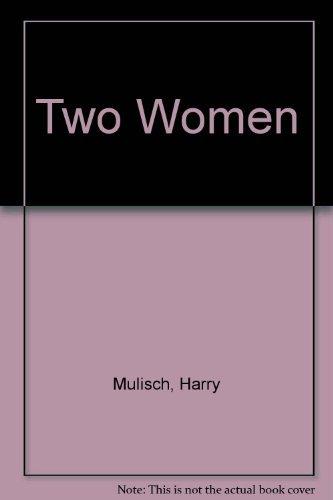 Two Women by Harry Mulisch (1981-04-01)
