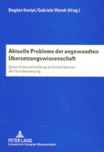 Aktuelle Probleme der angewandten Übersetzungswissenschaft: Sprachliche und außersprachliche Faktoren der Fachübersetzung