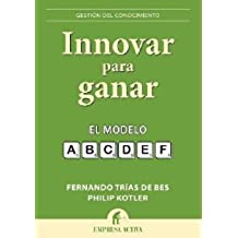 Innovar para ganar: El modelo ABCDEF (Gestión del conocimiento)