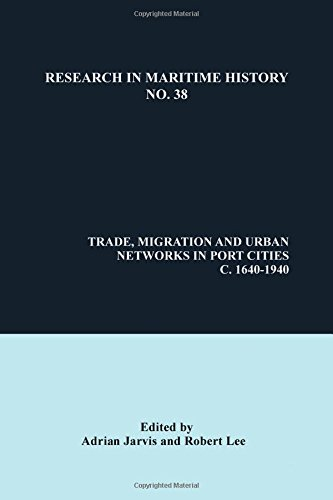 Trade, Migration and Urban Networks in Port Cities, c. 1640-1940 (Research in Maritime History)