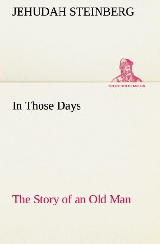 In Those Days The Story of an Old Man (TREDITION CLASSICS)