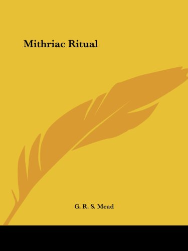 Mithraic Ritual por G. R. S. Mead