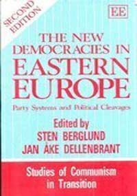The New Democracies in Eastern Europe: Party Systems and Political Cleavages (Studies of Communism in Transition)