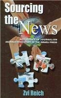 Sourcing the News: Key Issues in Journalism - an Innovative Study of the Israeli Press (Hampton Press Communication Series: Mass Communication and Journalism)