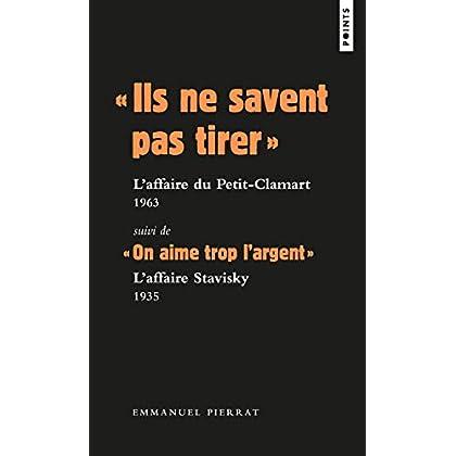 ' Ils ne savent pas tirer ' : L'affaire du Petit-Clamart 1963 Suivi de ' On aime trop l'argent '