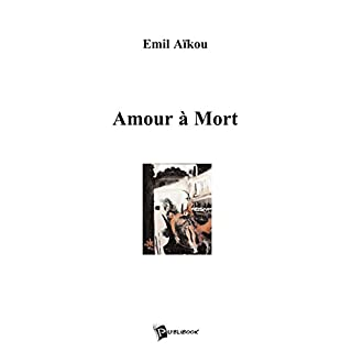 Amour à mort (French Edition)