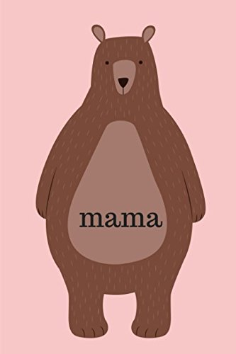 Mutterschaft Hipster (Mama: Cute Stylish Pink Mama Bear Gift Journal Notebook for Mums to Take Notes, Write Lists, Plan Goals and Reflect on Motherhood)