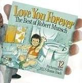 Love You Forever: The Best of Robert Munsch by Robert Munsch (2003-10-01)