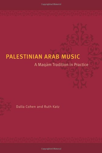 Palestinian Arab Music: A Maqam Tradition in Practice (Chicago Studies in Ethnomusicology)