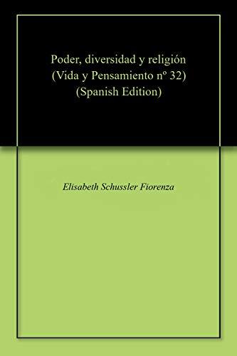 Poder, diversidad y religión (Vida y Pensamiento nº 32) por Elisabeth Schussler Fiorenza