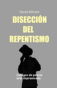 DISECCIÓN DEL REPENTISMO (Spanish Edition) di [Mitrani Arenal, David]