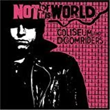 Not of This World by Coliseum, Doomriders (2006-01-31)