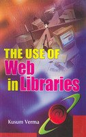 The Use of Web in Libraries por Kusum Verma