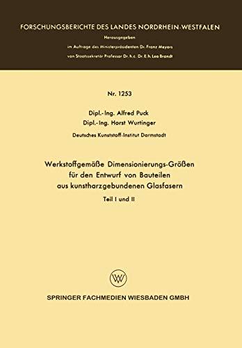Werkstoffgemäße Dimensionierungs-Größen für den Entwurf von Bauteilen aus Kunstharzgebunen Glasfasern: Teil I und II (Forschungsberichte des Landes Nordrhein-Westfalen) (German Edition)
