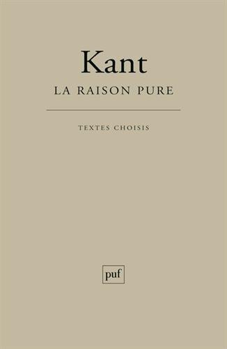 La raison pure par Emmanuel Kant