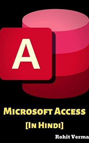 Ms Access eBook: Rohit Verma: Amazon co uk: Kindle Store
