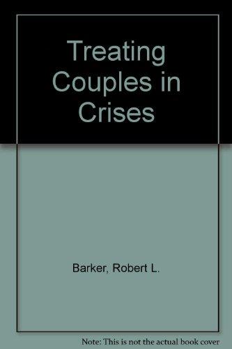 Treating Couples in Crises por Robert L. Barker