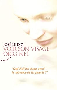 Voir son visage originel par Le Roy