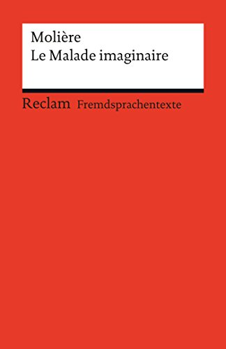 Le Malade imaginaire: Reclams Rote Reihe – Fremdsprachentexte (French Edition)