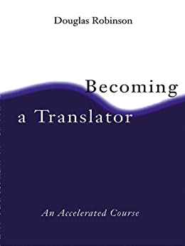 Becoming A Translator: An Accelerated Course von [Robinson, Douglas]