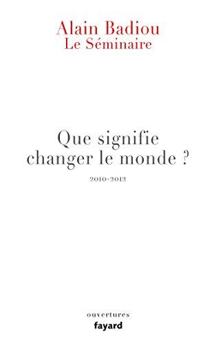 le-sminaire-que-signifie-changer-le-monde-2010-2012-ouvertures-french-edition