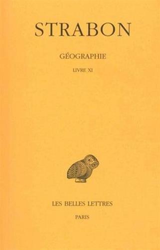 Strabon, Geographie: Tome VIII: Livre XI. (Anatolie).: 8 (Collection Des Universites de France Serie Grecque)