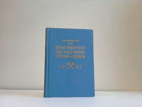 Taschenkalender fr den Bergbau auf Braunkohle, Erz, Salz, Erdl 1965