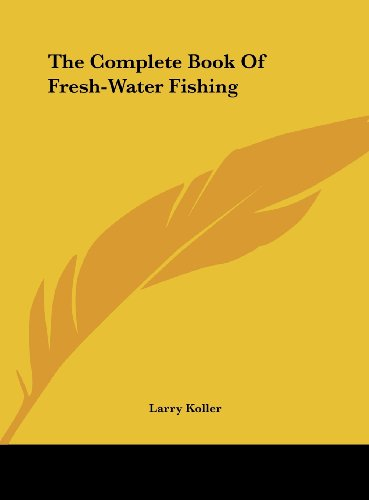 The Complete Book of Fresh-Water Fishing