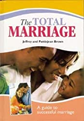 Total Marriage: A Guide to Successful Marriage by Jeffrey Brown (1999-01-02)