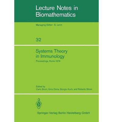 [(Systems Theory in Immunology: Proceedings of the Working Conference, Held in Rome, May 1978 * * )] [Author: C. Bruni] [Sep-2008] par C. Bruni