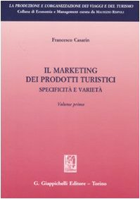Il marketing dei prodotti turistici. Specificità e varietà: 1