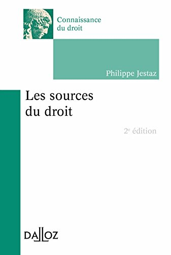 Les sources du droit - 2e éd. par Philippe Jestaz